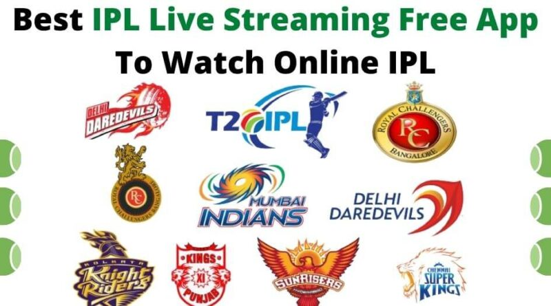 Best IPL Live Streaming Free App To Watch Online IPL