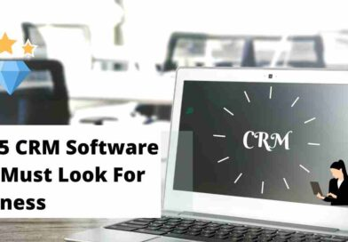 Top 5 CRM Software You Must Look For Business