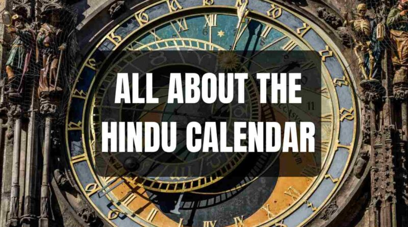 ALL ABOUT THE HINDU CALENDAR