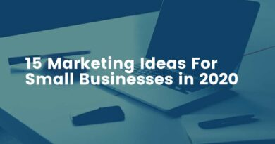 15 Marketing Ideas For Small Businesses In 2020