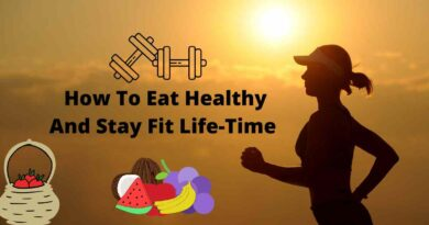 How To Eat Healthy And Stay Fit Life-Time