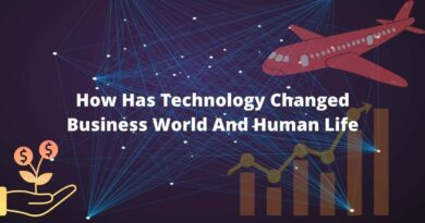 How Has Technology Changed Business Word And Human Life