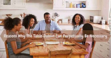 Table Dublin is one of all the foremost necessary options of the house. Top tips to select the table