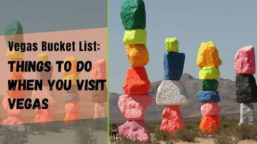 Things To Do When You Visit Vegas
