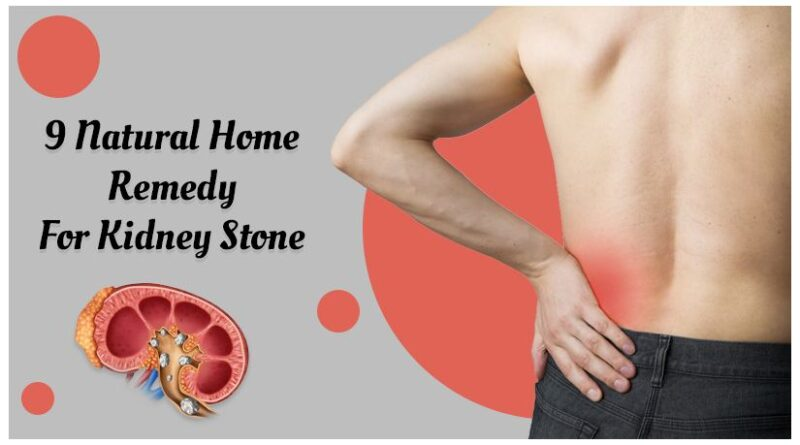 9 Natural Home Remedy for Kidney Stone