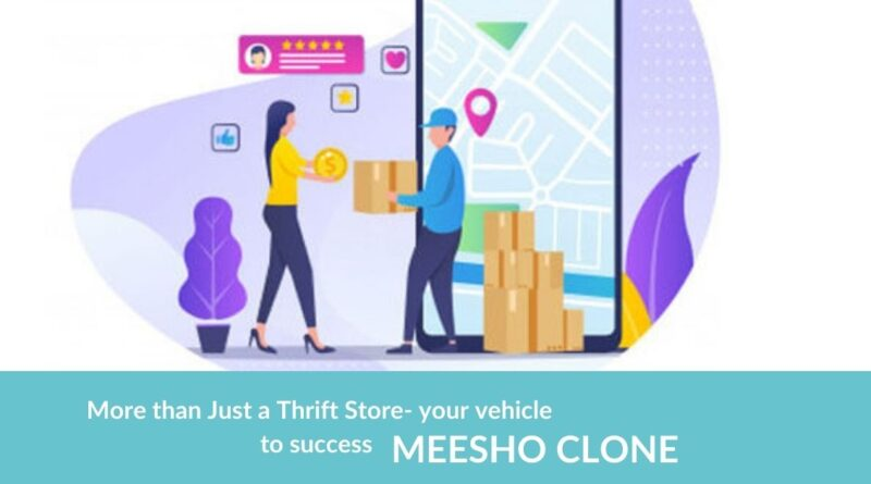 More Than Just A Thrift Store- Your Vehicle To Success Meesho Clone