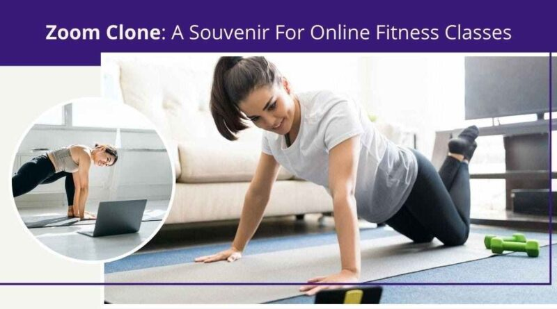 Zoom Clone A Souvenir for Online Fitness Classes