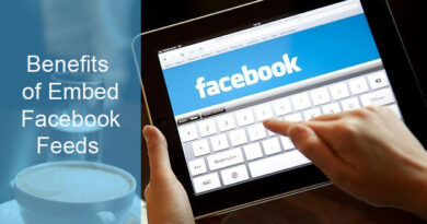 Amazing Benefits of Embedding Facebook Feeds On Your Website