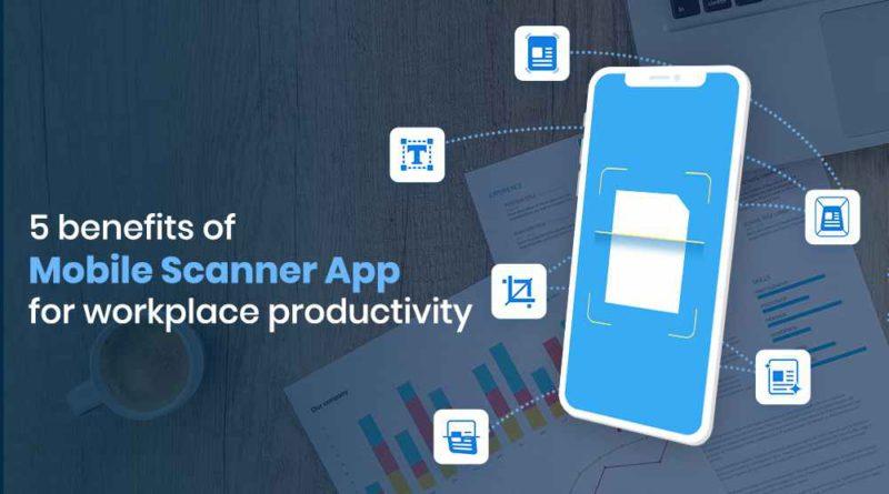 Benefits of Scanner Apps